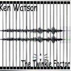 KEN WATSON The Twinkle Factor album cover