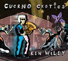 KEN WILEY Cuerno Exotica album cover