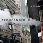 KEN WILEY Jazz Horn Redux album cover