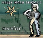 KEN WILEY Urban Horn Project album cover