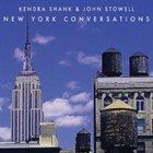 KENDRA SHANK Kendra Shank & John Stowell : New York Conversations album cover
