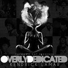 KENDRICK LAMAR Overly Dedicated album cover