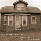KENNETH CROUCH Childhood... The Art Of Simplicity album cover