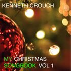 KENNETH CROUCH My Christmas Songbook, Vol. 1 album cover