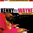"""KENNY """"BLUES BOSS"""" WAYNE Can't Stop Now album cover"""