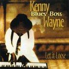 "KENNY ""BLUES BOSS"" WAYNE Let It Loose album cover"