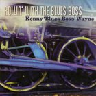 """KENNY """"BLUES BOSS"""" WAYNE Rollin' with the Blues Boss album cover"""
