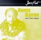 KENNY BARRON And Then Again album cover