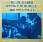 KENNY BURRELL Blue Bash! (with Jimmy Smith) album cover