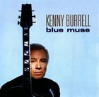 KENNY BURRELL Blue Muse album cover