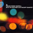 KENNY BURRELL Crash! (With Brother Jack McDuff Quartet) album cover