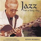KENNY BURRELL Jazz For A Lazy Day album cover