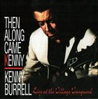 KENNY BURRELL Then Along Came Kenny album cover
