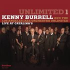 KENNY BURRELL Unlimited 1 (Live at Catalina's) album cover