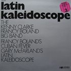 KENNY CLARKE The Kenny Clarke - Francy Boland Big Band : Latin Kaleidoscope album cover
