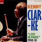KENNY CLARKE Live in Paris 1980/81 album cover