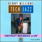 KENNY MILLIONS (KESHAVAN MASLAK) Kenny Millions - Detroit Bohemia Live album cover