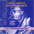 KENNY MILLIONS (KESHAVAN MASLAK) Kenny Millions' Solo Swing Band – Let Freedom Swing album cover