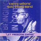 KENNY MILLIONS (KESHAVAN MASLAK) Kenny Millions' Solo Swing Band – Let Freedom Swing album cover