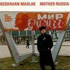 KENNY MILLIONS (KESHAVAN MASLAK) Keshavan Maslak – Mother Russia album cover