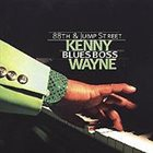"KENNY ""BLUES BOSS"" WAYNE 88th & Jump Street album cover"