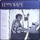 "KENNY ""BLUES BOSS"" WAYNE Alive & Loose album cover"