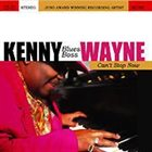 "KENNY ""BLUES BOSS"" WAYNE Can't Stop Now album cover"