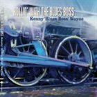 "KENNY ""BLUES BOSS"" WAYNE Rollin' with the Blues Boss album cover"