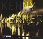 KENNY WERNER New York - Love Songs album cover