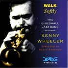 KENNY WHEELER Guildhall Jazz Band, The featuring Kenny Wheeler ‎: Walk Softly album cover