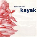KENNY WHEELER Kayak album cover