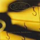 KENNY WHEELER Kenny Wheeler • Jeff Gardner • Hein Van De Geyn • André Ceccarelli : California Daydream album cover