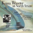 KENNY WHEELER Kenny Wheeler, Jazz Faculty & One O'Clock Lab Band, Neil Slater ‎: Kenny Wheeler At North Texas album cover