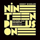 KENNY WHEELER Nineteen Plus One album cover