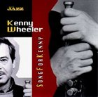 KENNY WHEELER Song For Kenny album cover