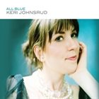 KERI JOHNSRUD All Blue album cover