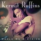 KERMIT RUFFINS World on a String album cover