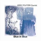 KERRY POLITZER Blue In Blue album cover