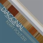 KERRY POLITZER Diagonal album cover