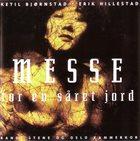 KETIL BJØRNSTAD Ketil Bjørnstad • Erik Hillestad : Messe For En Såret Jord album cover