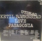 KETIL BJØRNSTAD Leve Patagonia (Utdrag) album cover