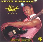KEVIN EUBANKS The Heat of Heat album cover