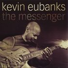 KEVIN EUBANKS The Messenger album cover
