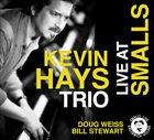 KEVIN HAYS Live at Smalls album cover