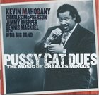KEVIN MAHOGANY Pussy Cat Dues:The Music of Charles Mingus album cover