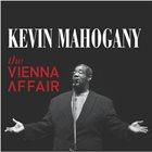 KEVIN MAHOGANY The Vienna Affair album cover