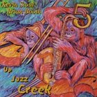 KEVIN STOUT AND BRIAN BOOTH 5 Up Jazz Creek album cover