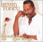 KEVIN TONEY Smooth Jazz Love Songs album cover