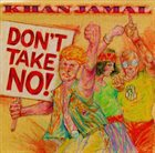 KHAN JAMAL Don't Take No! (aka Peace Warrior) album cover