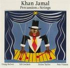 KHAN JAMAL Percussion & Strings album cover